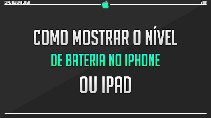 Como mostrar o nível de bateria no iPhone ou iPad