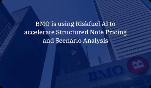 BMO + Riskfuel