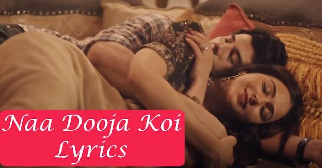 Naa Dooja Koi Lyrics - Rakul Preet Singh | Pavail Gulati | Arko | Jyotica Tangri