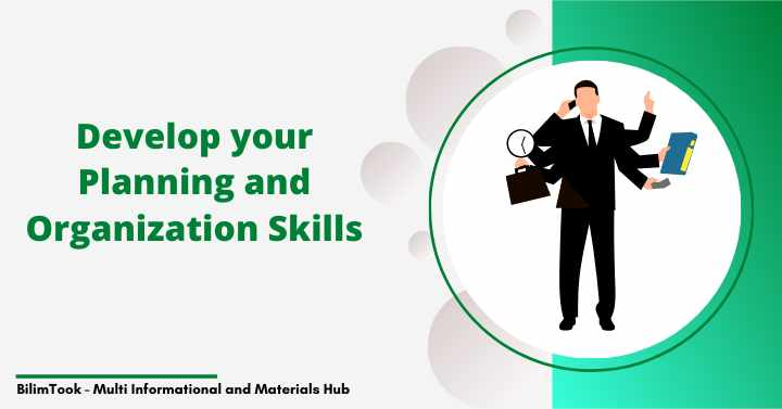 How to Develop your Planning and Organization Skills