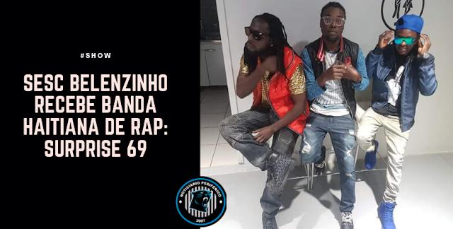 Sesc Belenzinho recebe banda haitiana de rap: Surprise 69