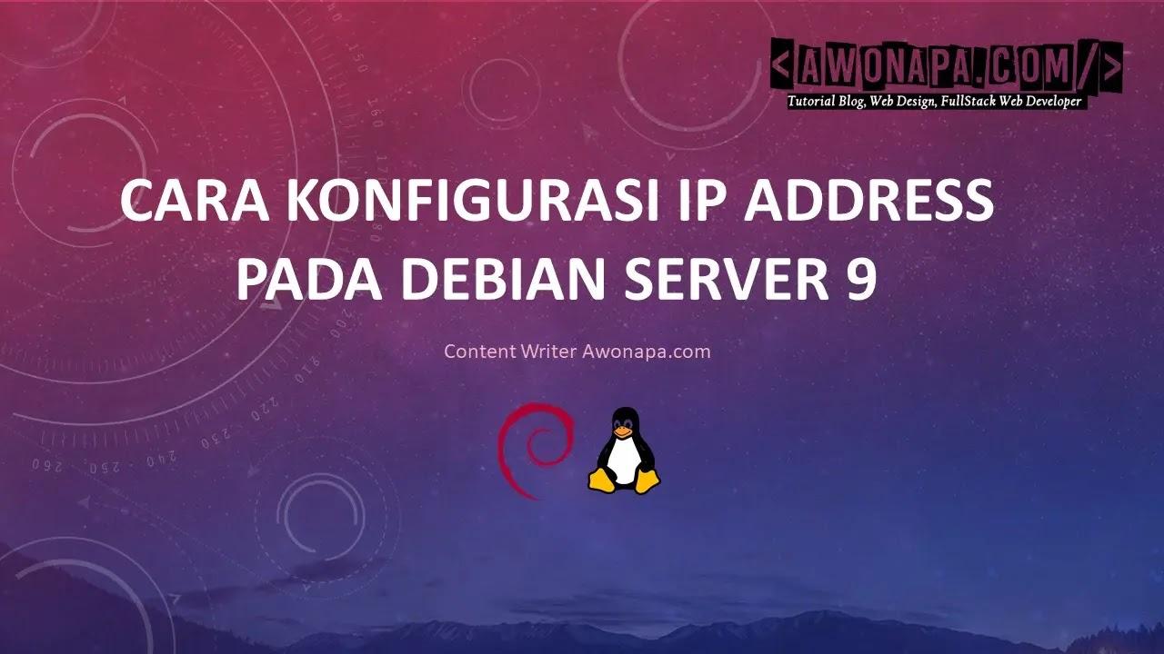 Cara Konfigurasi IP Address Debian 9