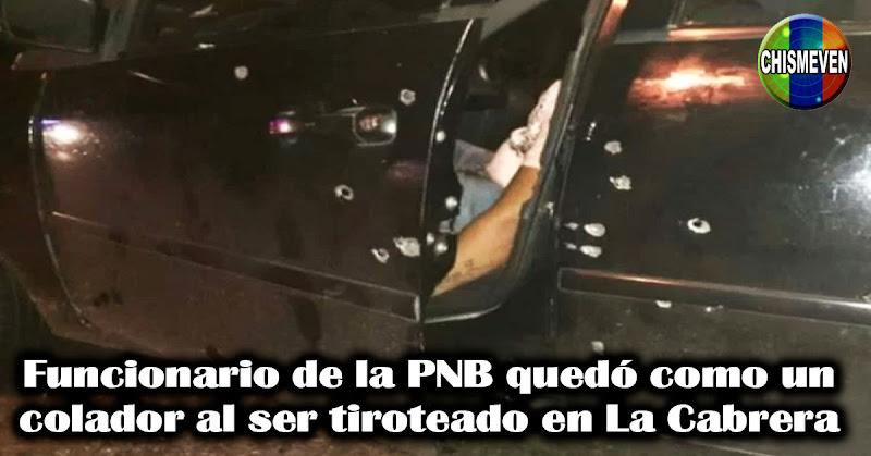 Funcionario de la PNB quedó como un colador al ser tiroteado en La Cabrera