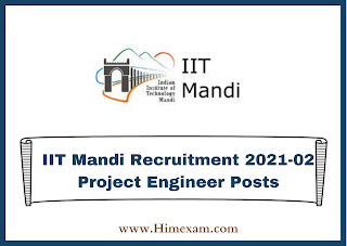 IIT Mandi Recruitment 2021-02 Project Engineer Posts
