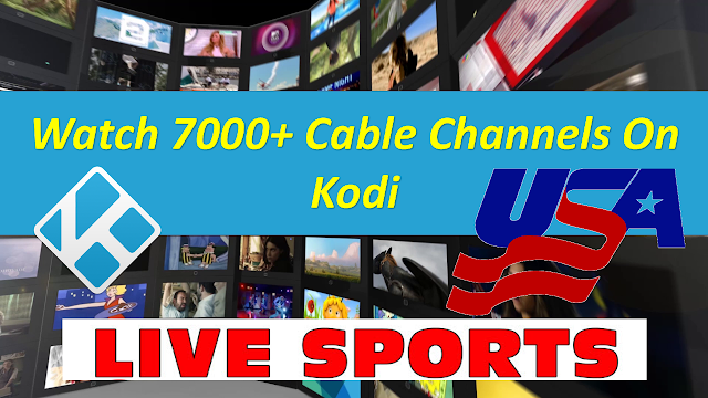 Watch 7000+ Cable Channels On Kodi