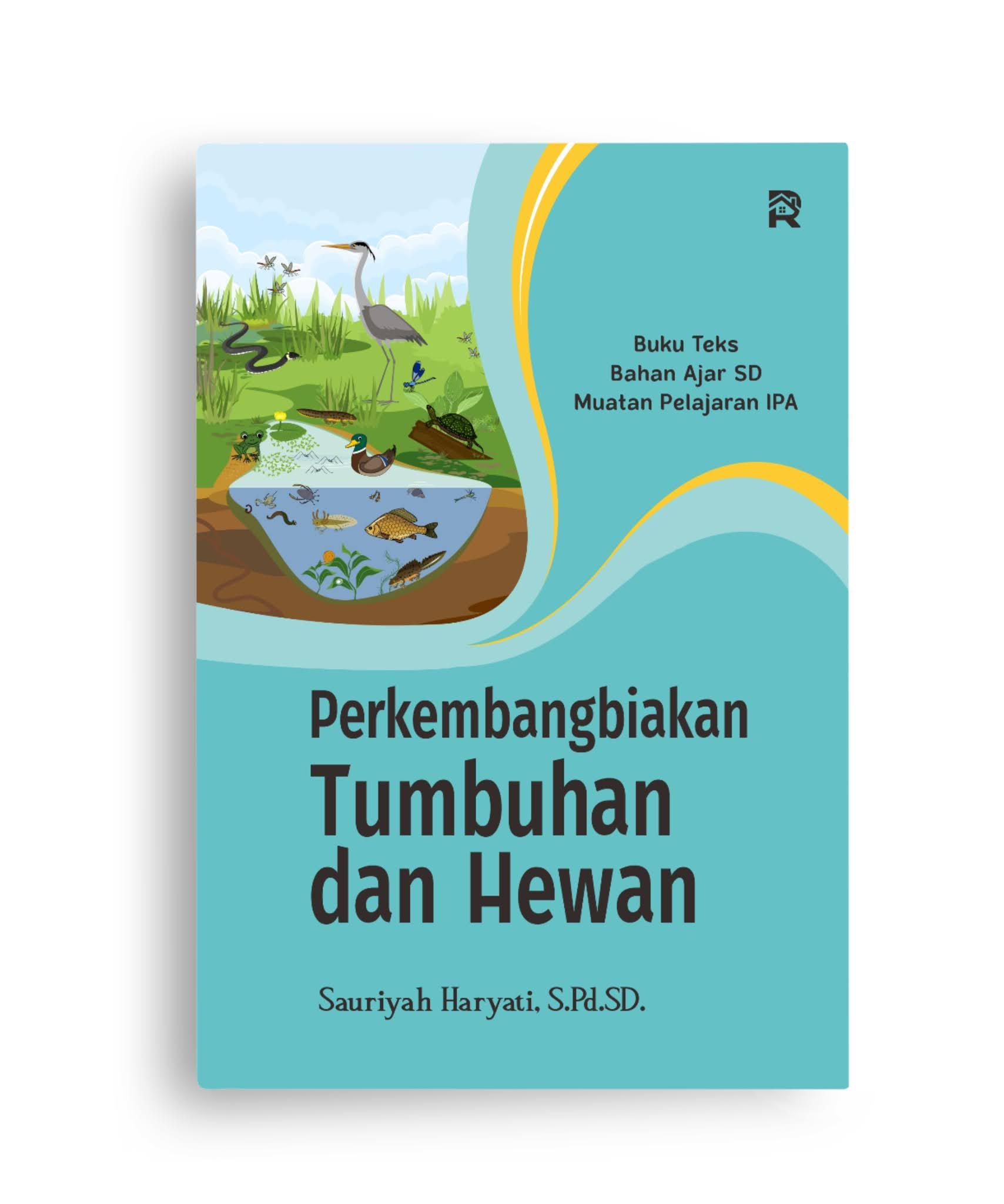 Perkembangbiakan Tumbuhan dan Hewan (Buku Teks Bahan Ajar SD Muatan Pelajaran IPA)