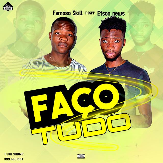 Famoso Skill ft Etson News - Faço Tudo (Zouk)