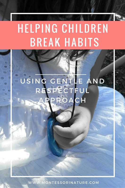 Helping Children Break Habits Using Gentle and Respectful Approach.