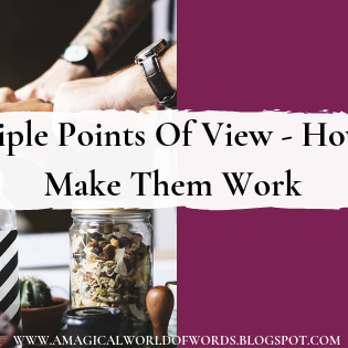 How To Make Multiple Points Of View Work Well