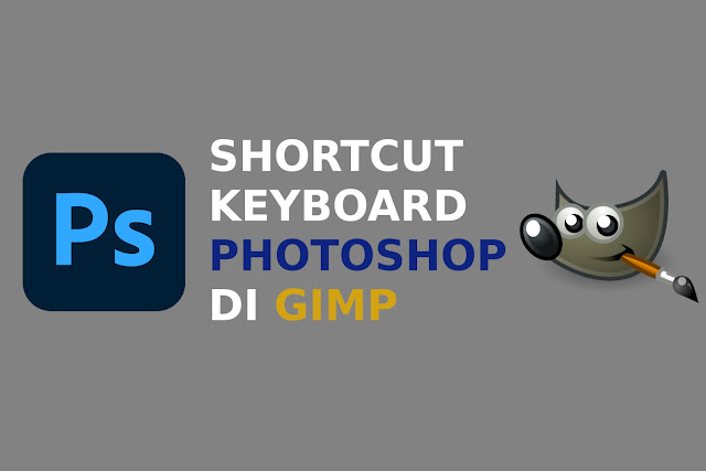 ganti shortcut gimp menjadi sama seperti photoshop