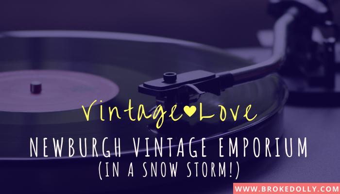 Vintage Love: Newburgh Vintage Emporium (in a Snow Storm!)