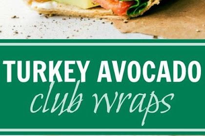 Turkey Avocado Ranch Club Wraps Recipe