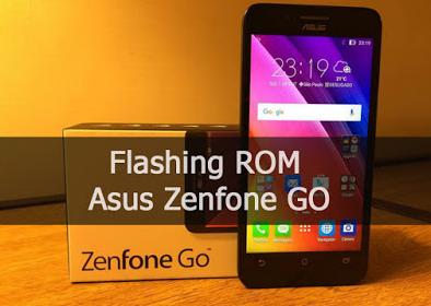 Tutorial Cara Flash ROM Firmware Asus Zenfone Go Bootloop