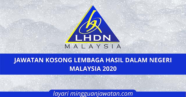 Jawatan Kosong Lembaga Hasil Dalam Negeri Lhdn 2020 Mingguan Jawatan