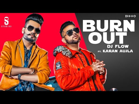 Burn Out Song Lyrics by DJ Flow Ft. Karan Aujla | New Punjabi Song 2019