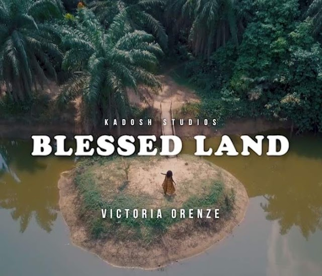 "[MUSIC] Victoria Orenze - ""Blessed Land"""