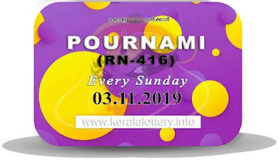 "Keralalottery.info, ""kerala lottery result 3 11 2019 pournami RN 416"" 3rd November 2019 Result, kerala lottery, kl result, yesterday lottery results, lotteries results, keralalotteries, kerala lottery, keralalotteryresult, kerala lottery result, kerala lottery result live, kerala lottery today, kerala lottery result today, kerala lottery results today, today kerala lottery result,03 11 2019, 3.11.2019, kerala lottery result 03-11-2019, pournami lottery results, kerala lottery result today pournami, pournami lottery result, kerala lottery result pournami today, kerala lottery pournami today result, pournami kerala lottery result, pournami lottery RN 416 results 3-11-2019, pournami lottery RN 416, live pournami lottery RN-416, pournami lottery, 03/11/2019 kerala lottery today result pournami, pournami lottery RN-416 3/11/2019, today pournami lottery result, pournami lottery today result, pournami lottery results today, today kerala lottery result pournami, kerala lottery results today pournami, pournami lottery today, today lottery result pournami, pournami lottery result today, kerala lottery result live, kerala lottery bumper result, kerala lottery result yesterday, kerala lottery result today, kerala online lottery results, kerala lottery draw, kerala lottery results, kerala state lottery today, kerala lottare, kerala lottery result, lottery today, kerala lottery today draw result"