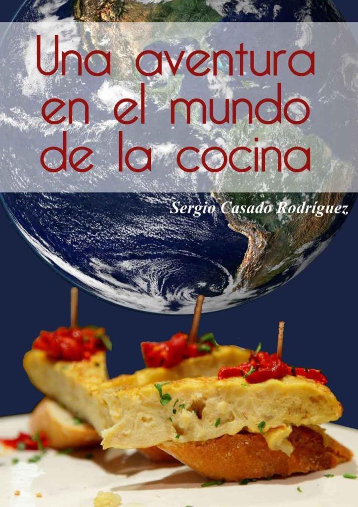Una aventura en el mundo de la cocina – Sergio Casado Rodríguez