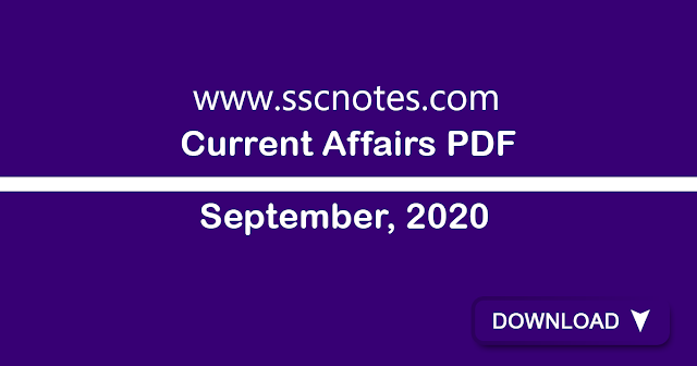 Current Affairs September 2020. This PDF contains all the current affairs topics like International current affairs, ministry current affairs, world current affairs and current affairs in information technology etc and helpful for all various competitive exams in India. sscnotes is a one of the best current affairs website in India