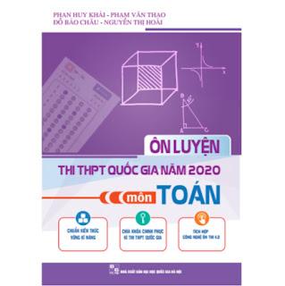 Ôn Luyện Thi THPT Quốc Gia Năm 2020 Môn Toán ebook PDF EPUB AWZ3 PRC MOBI