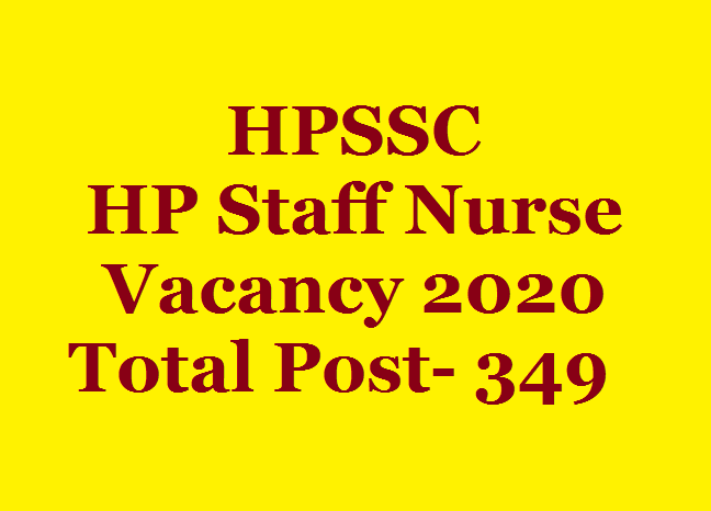 HPSSC HP Staff Nurse Vacancy 2020, Total Post- 349 - All HP Exam on office filing jobs, quick jobs, packing jobs, pastry jobs,