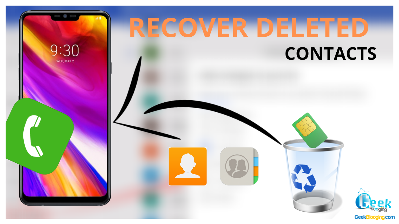 How to Recover Disappeared/Deleted Contacts on iPhone/Android NO APP - GeekBlooging