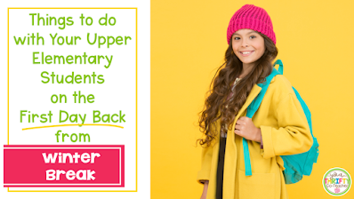 Having meaningful back from winter break activities planned for your upper elementary school students will help them ease back into the school year with focus and purpose.