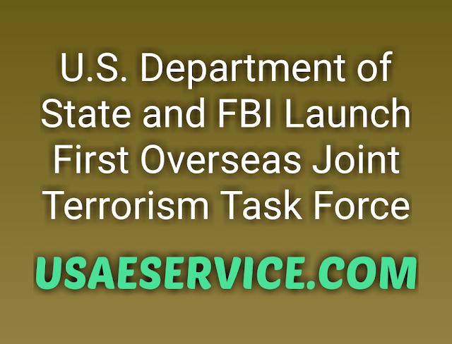 U.S. Department of State and FBI with Kenya Launch First Overseas Joint Terrorism Task Force