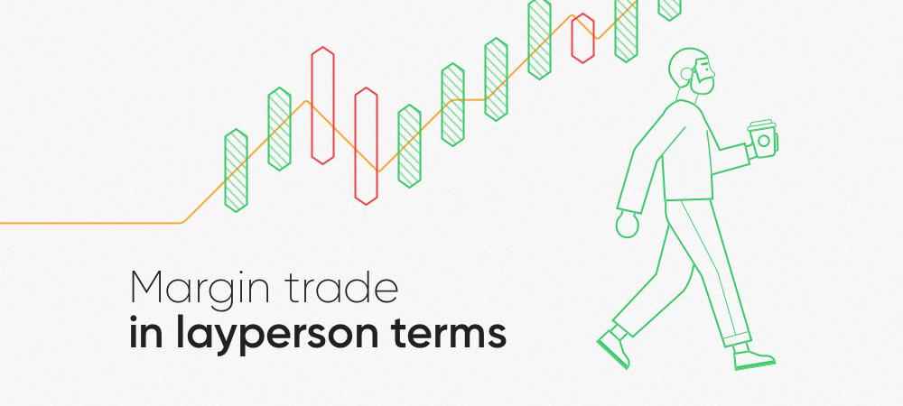 Crypto Margin Trading In Layman's Term