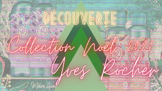 Nouvelle collection de Noël 2021 Yves Rocher