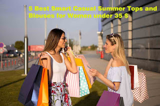 5 Best Smart Casual Summer Tops and Blouses for Women under 35 $