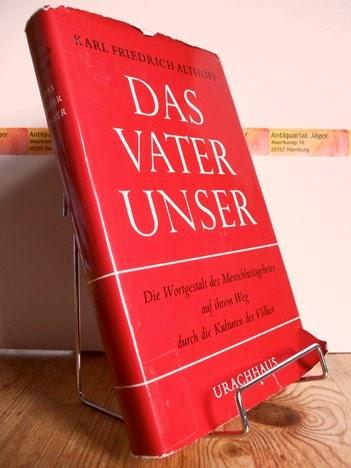 Karl Friedrich Althoff: Das Vaterunser. Die Wortgestalt des Menschheitsgebetes