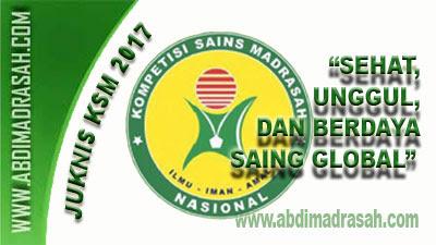 Petunjuk Teknis (Juknis) Kompetisi Sains Madrasah (KSM) Tahun 2017