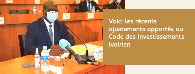 Voici les récents ajustements apportés au Code des Investissements ivoirien