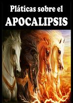 Pláticas sobre el APOCALIPSIS
