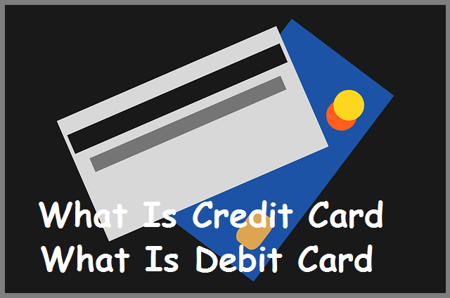ATM Card,Debit Card Aur Credit Card Kya Hota Hai