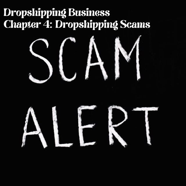 Dropshipping Business  Chapter 4: Dropshipping Scams