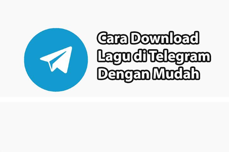 Cara Download Lagu di Telegram Dengan Mudah