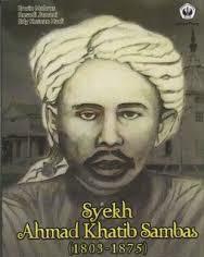 Biografi Syekh Ahmad Khatib Sambas (Pendiri Thoriqoh Qodiriyyah Naqsyabandiyyah)