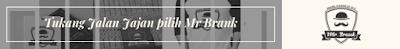 Tukang Jalan Jajan pilih Mr Brank
