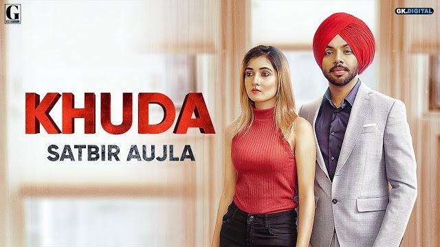 Khuda,  Satbir Aujla