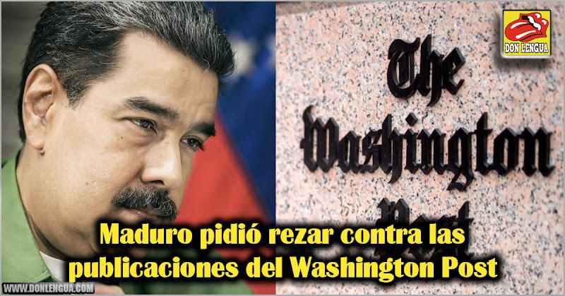 Maduro pidió rezar contra las publicaciones del Washington Post