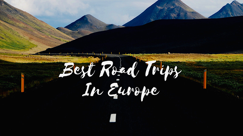 Best Road Trips in Europe