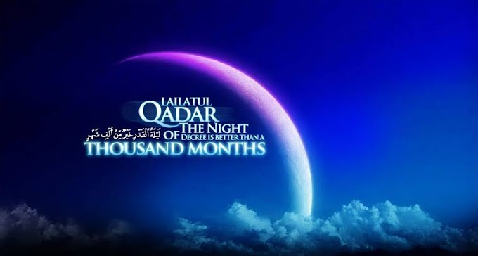 Things to do during the last ten nights of Ramadan (Laylatu-l-qadr)