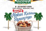 Bazaar Kurma Madinah GRATIS Makan Korma Sepuasnya Di East Atrium AEON Mall BSD 9 - 22 Maret 2020