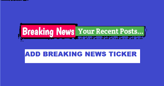 How to Add Breaking News Ticker in Blogger Template
