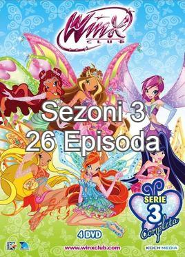 Seriali Winx Club - Sezoni  3 me 26 Episoda Dubluar ne shqip