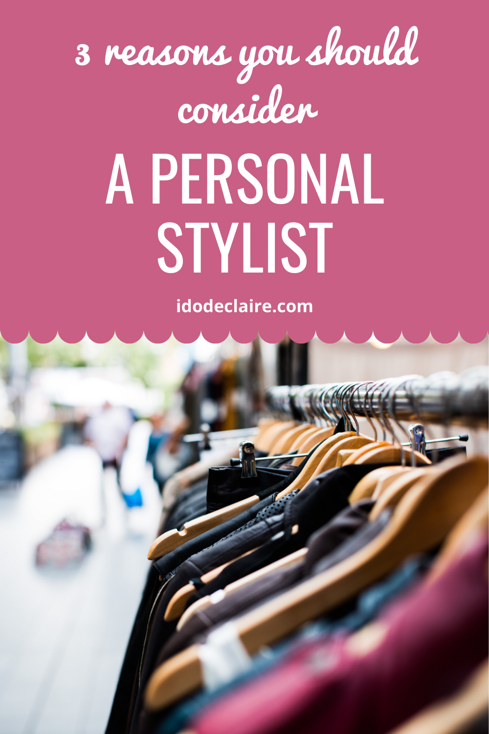 3 Reasons You Should Consider a Personal Stylist
