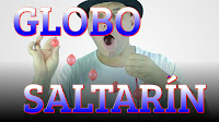 GLOBO SALTARÍN. TRUCO DE MAGIA REVELADO