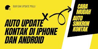 2 Cara AutoUpdate Kontak Di iPhone dan Android Dengan Google Contact